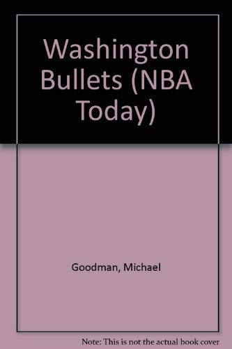 Washington Bullets (NBA Today) (088682219X) by Dan Zadra