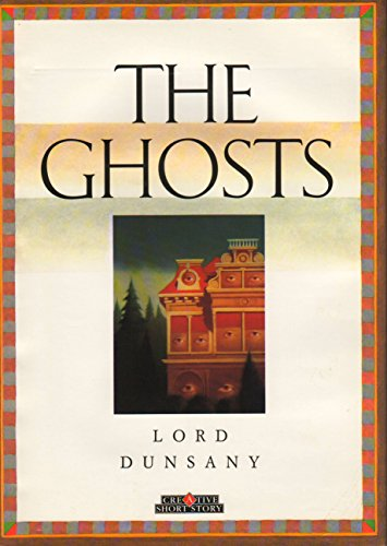 The Ghosts: Lord Dunsany