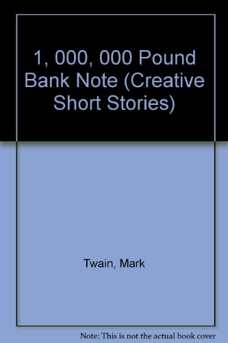 9780886825089: 1, 000, 000 Pound Bank Note (Creative Short Stories)