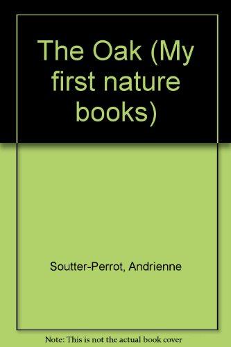 9780886825508: The Oak (My First Nature Book)