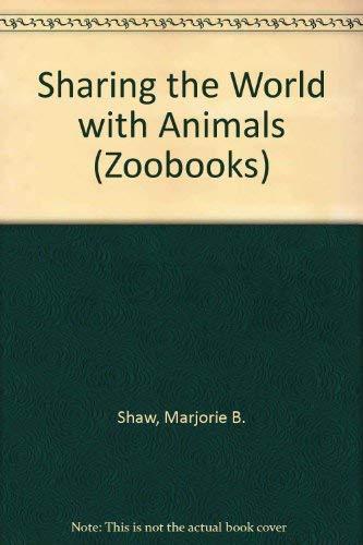 9780886827786: Sharing the World with Animals (Zoobooks)
