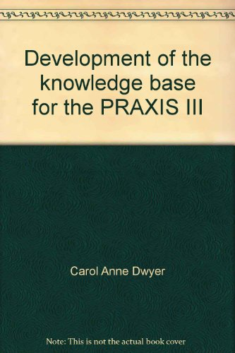Development of the Knowledge Base for the PRAXIS III: Classroom Performance Assessment Criteria: ...