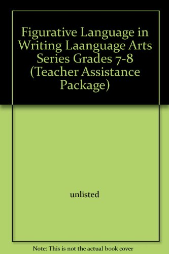 Figurative Language in Writing : Elementary Language Arts Teacher Assistance Package Grades 7-8: ...