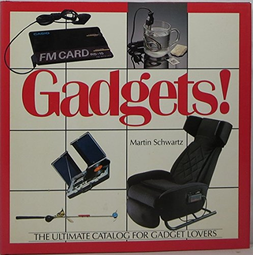 GADGETS! - The ultimate catalog for gadget lovers: SCHWARTZ, MARTIN