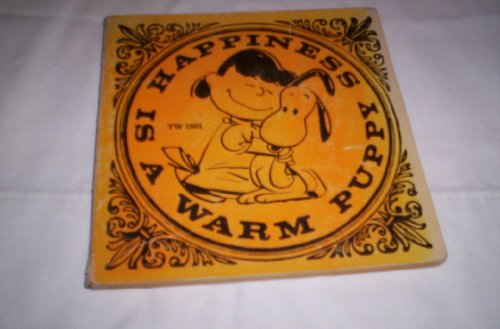 Happiness Is a Warm Puppy: Schulz, Charles M.