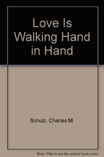 Love Is Walking Hand in Hand (0886873126) by Schulz, Charles M.