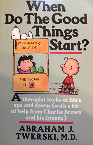 9780886873400: When Do the Good Things Start?: A Therapist Looks At Life's Ups and Downs