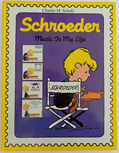 Schroeder: Music Is My Life: Schulz, Charles M.