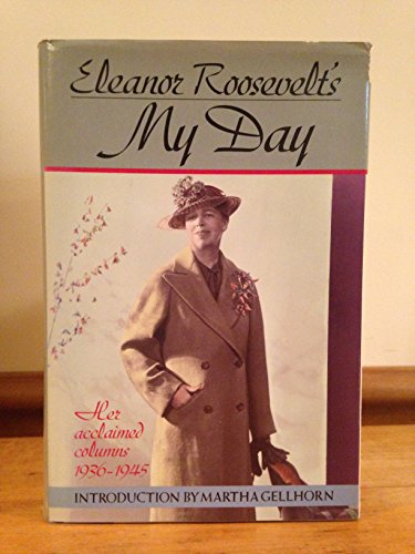 Eleanor Roosevelt's My Day: Her Acclaimed Columns 1936-1945 {VOLUME ONE} - Eleanor Roosevelt&#...