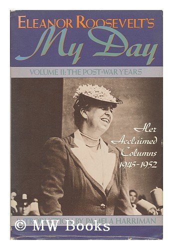 Eleanor Roosevelt's My Day: The Post-War Years, Her Acclaimed Columns, 1945-52 (Volume II)