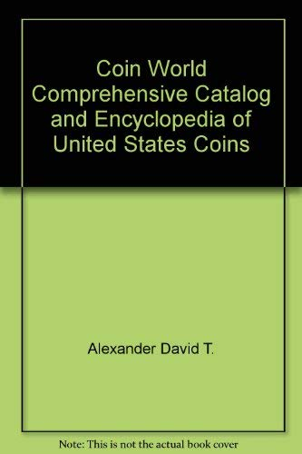 Coin World Comprehensive Catalog & Encyclopedia of: Alexander, David T.