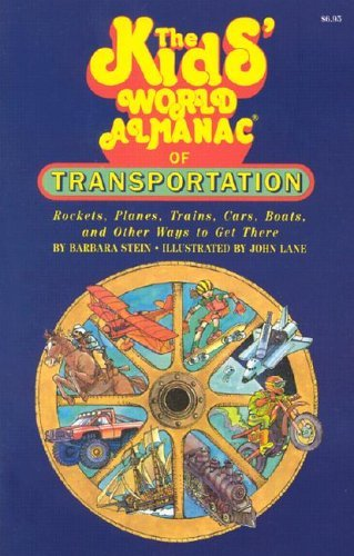 The Kids' World Almanac of Transportation: Rockets,: Stein, Barbara