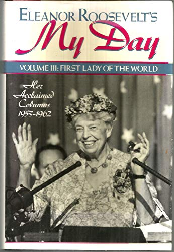 9780886875039: Eleanor Roosevelt's My Day: First Lady of the World : Her Acclaimed Columns 1953-1962