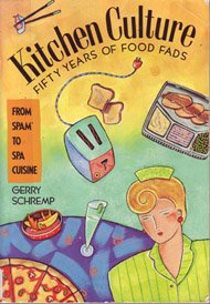 KITCHEN CULTURE: Fifty Years of Food Fads