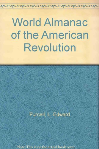 World Almanac of the American Revolution: Purcell, L. Edward