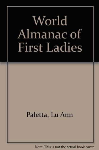 9780886875862: World Almanac of First Ladies