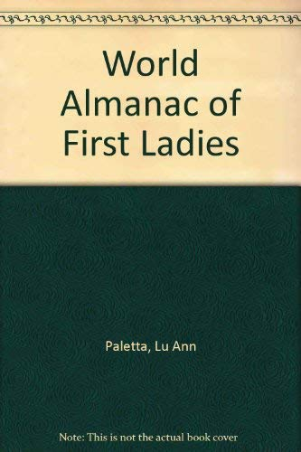 9780886875879: World Almanac of First Ladies