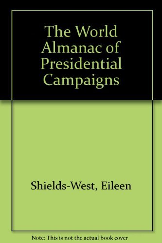 9780886876098: The World Almanac of Presidential Campaigns: All the Facts, Anecdotes, Scandals, and Mudslinging in the History of the Race for the White House