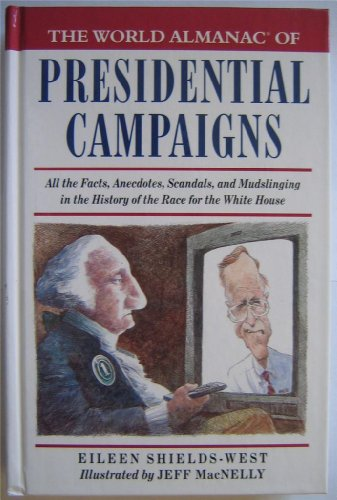 9780886876104: The World Almanac of Presidential Campaigns