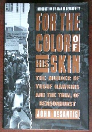 For The Color of His Skin. The Murder of Yusef Hawkins and The Trial of Bensonhurst