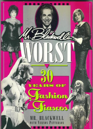 [signed] Mr. Blackwell's Worst: 30 Years of Fashion Fiascos 9780886876258 A renowned fashion designer and critic compiles thirty years of fashion faux pas committed by some of the world's most famous women