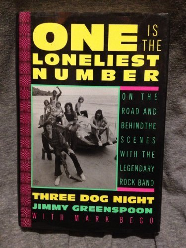 9780886876470: One Is the Loneliest Number: On the Road and Behind the Scenes With the Legendary Rock Band Three Dog Night
