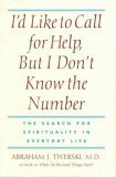 I'd Like to Call for Help, but I Don't Know the Number: The Search for Spirituality in Everyday Life (0886876486) by Abraham J. Twerski