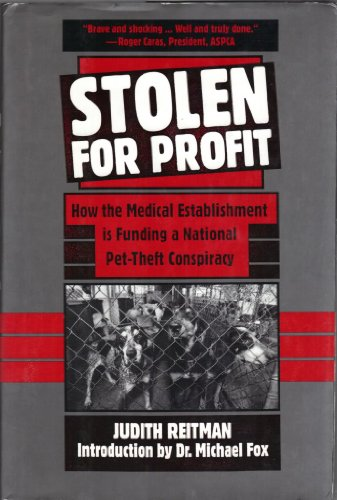 Stolen for Profit: How the Medical Establishment Is Funding a National Pet-Theft Conspiracy
