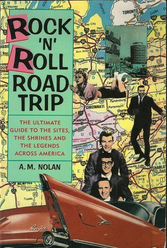 9780886877002: Rock 'N' Roll Road Trip: The Ultimate Guide to the Sites, the Shrines, and the Legends Across America
