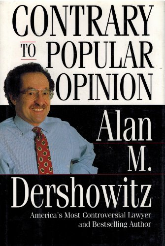 Contrary to Popular Opinion: Dershowitz, Alan M.