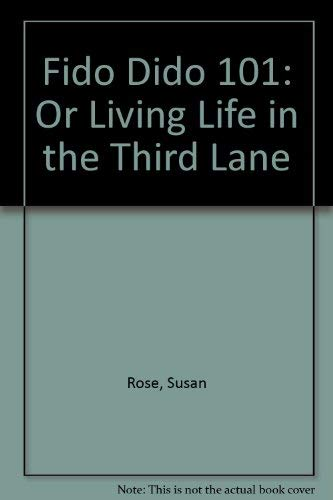 9780886877064: Fido Dido 101: Or Living Life in the Third Lane