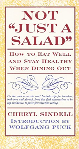 """Not """"Just a Salad"""": How to Eat Well and Stay Healthy When Dining Out: Cheryl Sindell"""