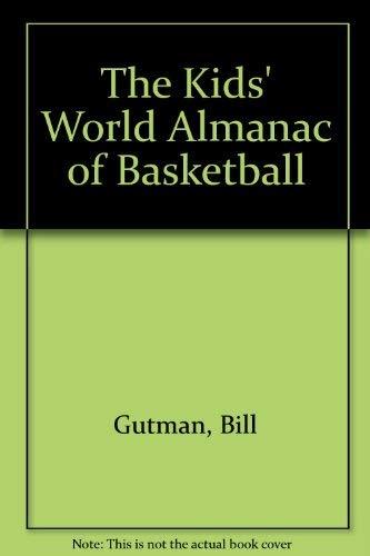 9780886877774: The Kids' World Almanac of Basketball