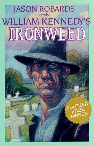 William Kennedy's Ironweed Kennedy, William J. and Robards, Jason