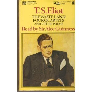 The Waste Land, Four Quartets and Other Poems -- (2 Audio Cassettes in clamshell): Eliot, T.S. / ...