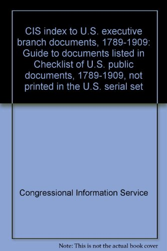 CIS index to U.S. executive branch documents,