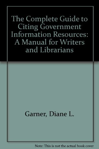 9780886922542: The Complete Guide to Citing Government Information Resources: A Manual for Writers and Librarians