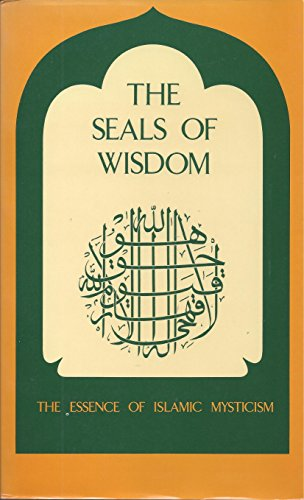 The Seals of Wisdom: The Essence of Islamic Mysticism (Sacred Texts) (0886950104) by Ibn Al-Arabi