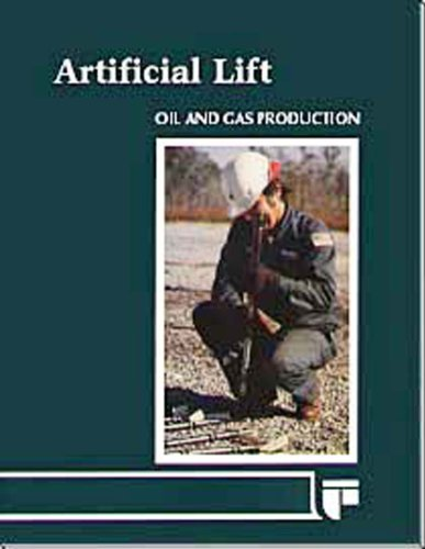 Artificial Lift (Oil and gas production): Richard W. Donnelly