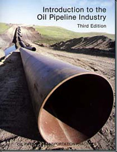 9780886980931: Introduction to the Oil Pipeline Industry (Oil Pipeline Transportation Practices)