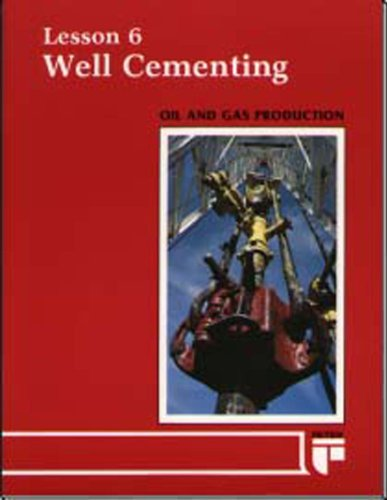 9780886981129: Well Cementing (Oil and Gas Production, Lesson 6)