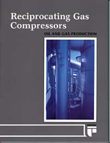 9780886981198: Reciprocating Gas Compressors (Oil and Gas Production Series)