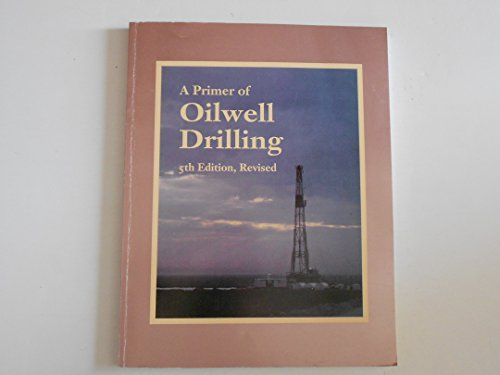 9780886981594: A Primer of Oilwell Drilling: A Basic Text of Oil and Gas Drilling