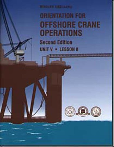 9780886981792: Orientation for Offshore Crane Operations (Rotary Drilling Series, Unit 5, Lesson 8)