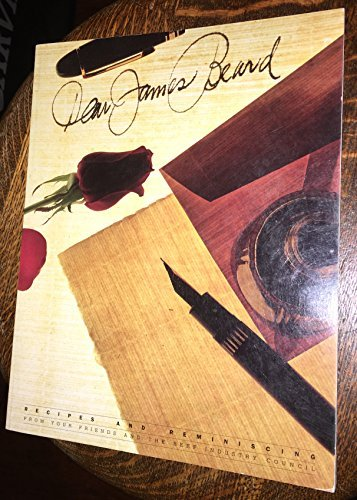 9780887000027: Dear James Beard: Recipes and reminiscing from your friends and the Beef Industry Council