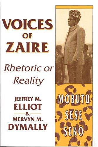 Voices of Zaire: Rhetoric or Reality: Elliot, Jeffrey M.
