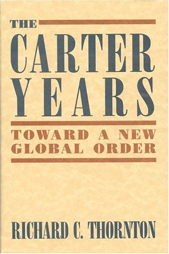 9780887020629: The  Carter Years: Toward a New Global Order