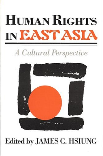 Human Rights in East Asia: Hsiung, James C. (editor)