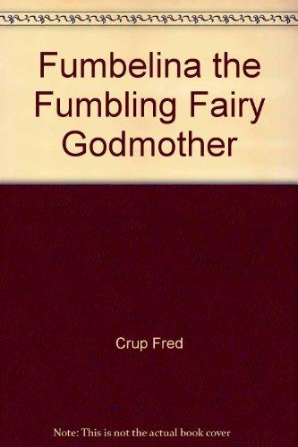 9780887042799: Fumbelina the Fumbling Fairy Godmother