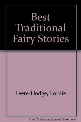 The Best Traditional Fairy Stories: Leete-Hodge, Lornie